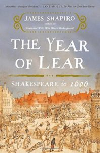 The best books on Shakespeare's Life - The Year of Lear: Shakespeare in 1606 by James Shapiro