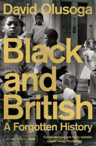 The best books on Race and Slavery - Black and British: A Forgotten History by David Olusoga