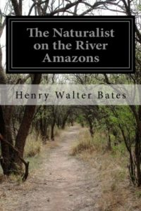 The best books on Neuroscience as a Career - The Naturalist on the River Amazons by Henry Walter Bates