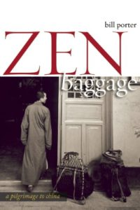 The best books on Religion in China - Zen Baggage: A Pilgrimage to China by Bill Porter