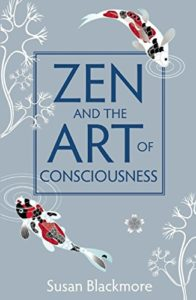 The best books on Consciousness - Zen and the Art of Consciousness by Susan Blackmore