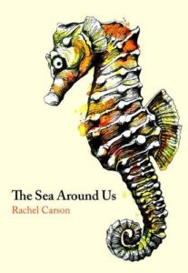 The best books on Anthropocene Oceans - The Sea Around Us by Rachel Carson