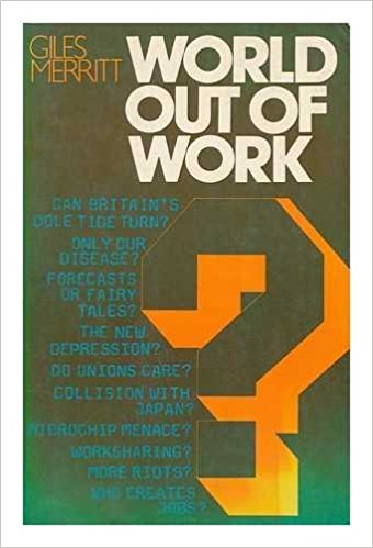 The best books on The European Union - World Out of Work by Giles Merritt