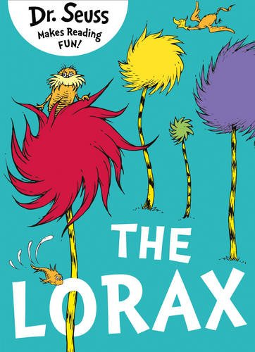 The best books on Trees For Younger Readers - The Lorax by Dr Seuss