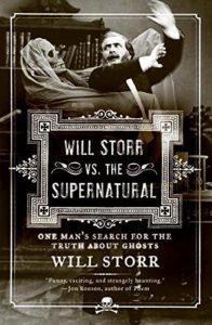 The best books on Immersive Nonfiction - Will Storr vs. The Supernatural: One Man's Search for the Truth About Ghosts by Will Storr