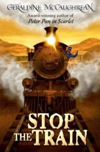 Books Based on True Events - Stop the Train by Geraldine McCaughrean