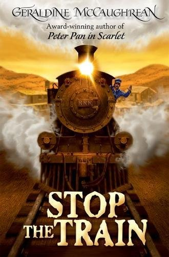 Geraldine McCaughrean on Her Books Based on True Events - Stop the Train by Geraldine McCaughrean