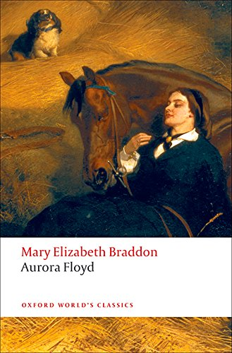 The best books on Sex in Victorian Literature - Aurora Floyd by Mary Elizabeth Braddon