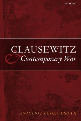 The best books on Military Strategy - Clausewitz and Contemporary War by Antulio Echevarria II