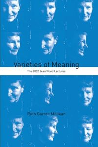 The best books on Philosophy of Mind - Varieties of Meaning: The 2002 Jean Nicod Lectures by Ruth Garrett Millikan