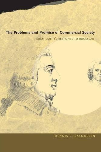 The Best Adam Smith Books - The Problems and Promise of Commercial Society: Adam Smith's Response to Rousseau by Dennis Rasmussen