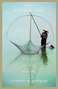 The best books on Asia's Rivers - The River's Tale: A Year in the Mekong by Edward Gargan