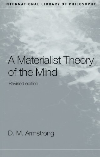 The best books on Philosophy of Mind - A Materialist Theory of the Mind by D M Armstrong
