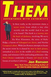 The best books on Immersive Nonfiction - Them: Adventures with Extremists by Jon Ronson
