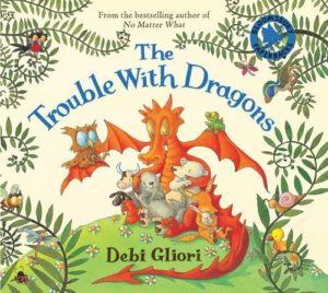 Best Environmental Books for Kids - The Trouble With Dragons by Debbie Gliori