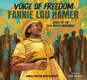 Books on Black Icons for Children - Voice of Freedom: Fannie Lou Hamer: The Spirit of the Civil Rights Movement by Carole Boston Weatherford & Euka Holmes