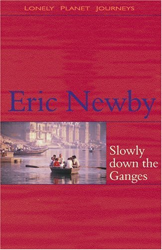 The best books on Asia's Rivers - Slowly Down the Ganges by Eric Newby