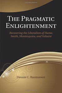 The Best Adam Smith Books - The Pragmatic Enlightenment: Recovering the Liberalism of Hume, Smith, Montesquieu, and Voltaire by Dennis Rasmussen