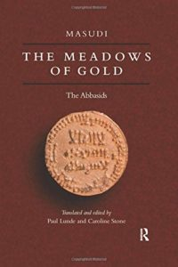 Classics of Arabic Literature - The Meadows of Gold by Masudi