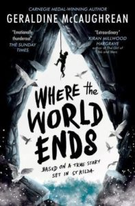 Books Based on True Events - Where the World Ends by Geraldine McCaughrean