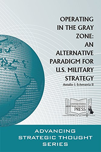 The best books on Military Strategy - Operating in the Gray Zone: An Alternative Paradigm for U.S. Military Strategy by Antulio Echevarria II