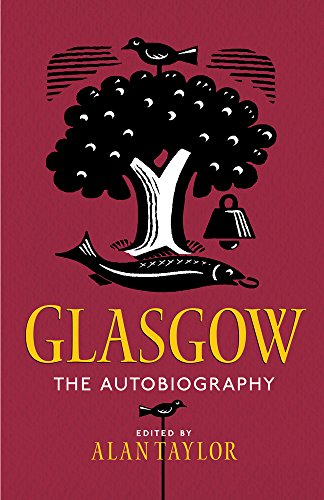 The Best Books by Muriel Spark - Glasgow: The Autobiography by Alan Taylor