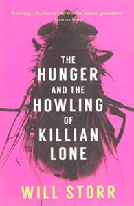 The best books on Immersive Nonfiction - The Hunger and the Howling of Killian Lone by Will Storr