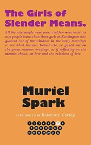 The Best Books by Muriel Spark - The Girls of Slender Means by Muriel Spark