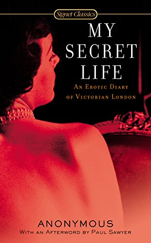 The best books on Sex in Victorian Literature - My Secret Life by Walter
