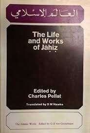 Classics of Arabic Literature - The Life and Works of Jahiz by Charles Pellat & Jahiz