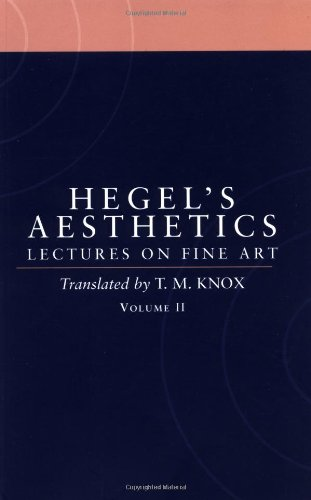 The best books on Hegel - Aesthetics: Lectures on Fine Art Vol. II by G. W. F. Hegel & transl. Tom Knox