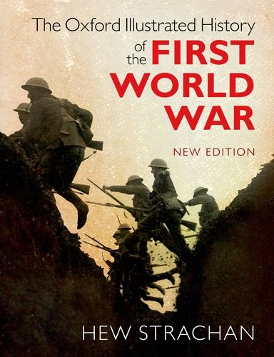 The Best Military History Books - The Oxford Illustrated History of the First World War by Hew Strachan