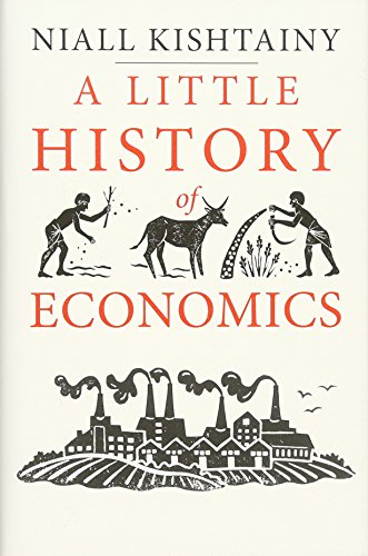 The best books on The History of Economic Thought - A Little History of Economics by Niall Kishtainy
