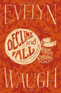 The best books on Schoolmasters in Fiction - Decline and Fall by Evelyn Waugh