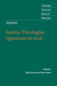 The best books on Arguments for the Existence of God - Summa Theologiae, Questions on God by (ed.) Brian Davies and Brian Leftow