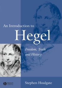 The Best Hegel Books - An Introduction to Hegel: Freedom, Truth and History by Stephen Houlgate