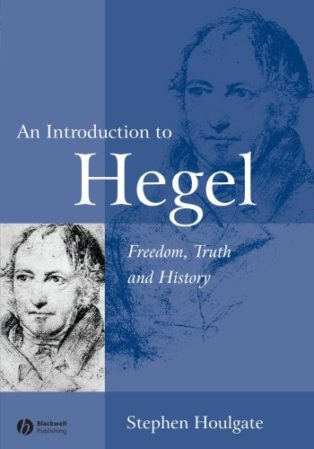 An Introduction to Hegel: Freedom, Truth and History by Stephen Houlgate