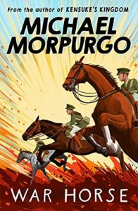 The best books on Happiness for Children - War Horse by Michael Morpurgo