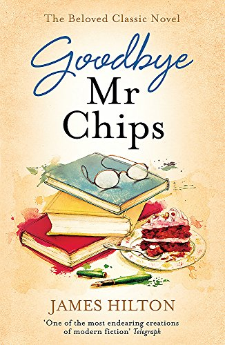 The best books on Schoolmasters in Fiction - Goodbye, Mr. Chips by James Hilton