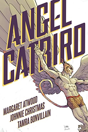 Angel Catbird by Johnnie Christmas, Margaret Atwood & Tamra Bonvillain