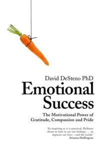 The Best Books on Emotions - Emotional Success: The Power of Gratitude, Compassion and Pride by David DeSteno