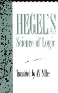 The Best Hegel Books - Science of Logic by A. V. Miller & G. W. F. Hegel