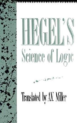 The best books on Hegel - Science of Logic by A. V. Miller & G. W. F. Hegel