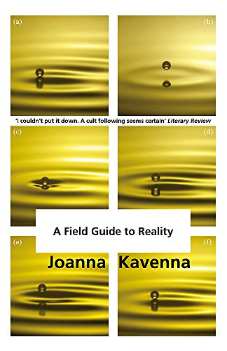 A Field Guide to Reality by Joanna Kavenna