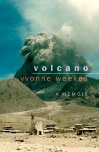 The best books on Volcanoes - Volcano: A Memoir by Yvonne Weekes