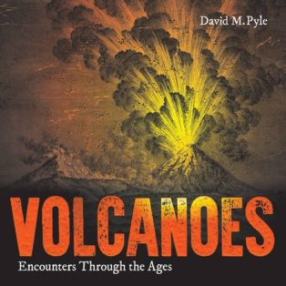 Volcanoes: Encounters through the Ages by David Pyle
