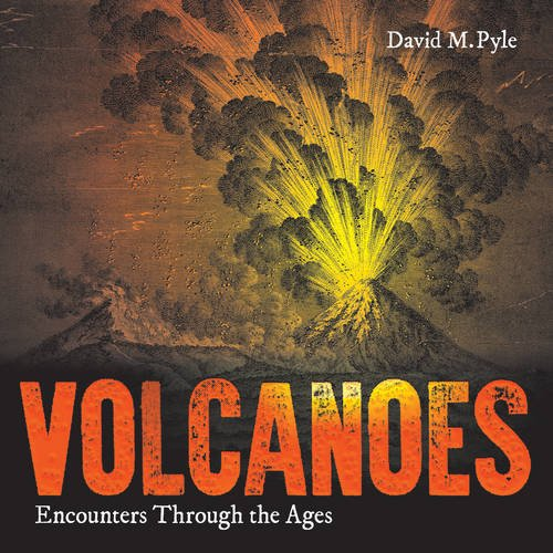The best books on Volcanoes - Volcanoes: Encounters through the Ages by David Pyle