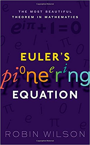 Euler's Pioneering Equation by Robin Wilson