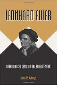 The best books on The History of Mathematics - Leonhard Euler: Mathematical Genius in the Enlightenment by Ronald S. Calinger