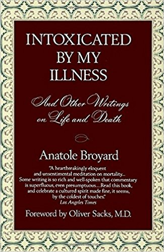The best books on Medicine and Literature - Intoxicated By My Illness by Anatole Broyard
